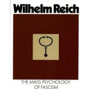 Mass Psychology of Fascism by Wilhelm Reich