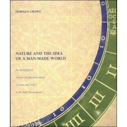 Nature and the Idea of a Man-Made World by Norman Crowe