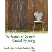 The Sources of Spenser's Classical Mythology by Ra Alice Elizabeth (Sawtelle) 1865-1909