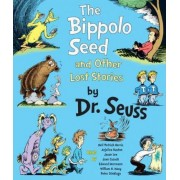 The Bippolo Seed and Other Lost Stories by Dr Seuss