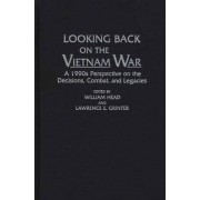 Looking Back on the Vietnam War by William P. Head