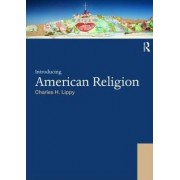 Introducing American Religion by Charles H. Lippy