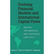 Evolving Financial Markets and International Capital Flows by Lance E. Davis