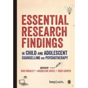 Essential Research Findings in Child and Adolescent Counselling and Psychotherapy by Nick Midgley