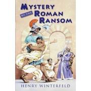 Mystery of the Roman Ransom by Henry Winterfeld