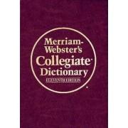 Merriam Webster's Collegiate Dictionary by Merriam-Webster