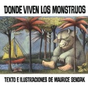 Donde Viven Los Monstruos (Where the Wild Things Are) by Maurice Sendak