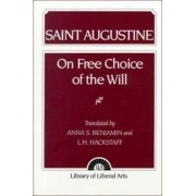 On Free Choice of the Will by Edmund Augustine