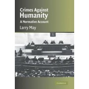 Crimes against Humanity by Larry May
