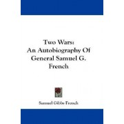 Two Wars by Samuel Gibbs French