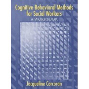 Cognitive-Behavioral Methods for Social Workers by Jacqueline Corcoran