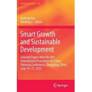 Smart Growth and Sustainable Development: Selected Papers from the 9th International Association for China Planning Conference, Chongqing, China, June