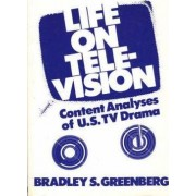 Life on Television by Bradley S. Greenberg