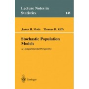 Stochastic Population Models: v. 145 by J.H. Matis