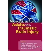 Management of Adults With Traumatic Brain Injury by David B. Arciniegas
