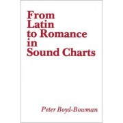 From Latin to Romance in Sound Charts by Peter Boyd-Bowman