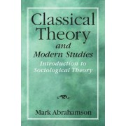 Classical Theory and Modern Studies by Mark Abrahamson