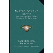 An Ideology and Utopia by Karl Mannheim