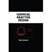 Chemical Reactor Design by Peter Harriott