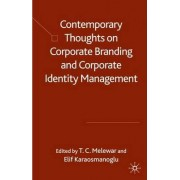 Contemporary Thoughts on Corporate Branding and Corporate Identity Management by T. C. Melewar