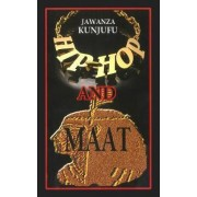 Hip-Hop Vs. MAAT by Dr. Jawanza Kunjufu