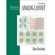 The Art of Analog Layout by Alan Hastings