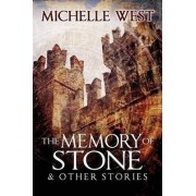 Memory of Stone and Other Stories by Michelle West