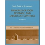 Principles of Food, Beverage, and Labor Cost Controls Study Guide by Paul R. Dittmer