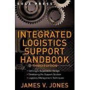 Integrated Logistics Support Handbook by James V. Jones
