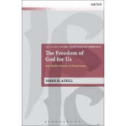 The Freedom of God for Us by Brian D. Asbill
