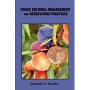 Cross Cultural Management and Negotiation Practices by Bahaudin Ghulam Mujtaba