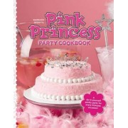 Barbara Beery's Pink Princess Party Cookbook by Barbara Beery