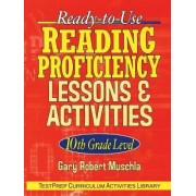 Ready-to-use Reading Proficiency Lessons and Activities: 10th Grade by Gary R. Muschla