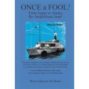 Once a Fool by Boye De Mente