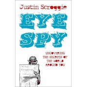 Eye Spy by Justin Scroggie