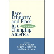 Race, Ethnicity, and Place in a Changing America, Third Edition