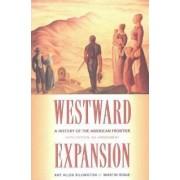 Westward Expansion by Ray Allen Billington