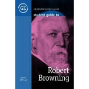 Student Guide To Robert Browning