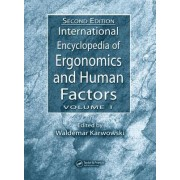 International Encyclopedia of Ergonomics and Human Factors by Informa Healthcare
