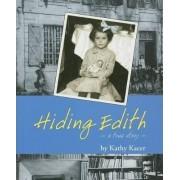 Hiding Edith by Kathy Kacer