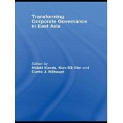 Transforming Corporate Governance in East Asia by Curtis Milhaupt