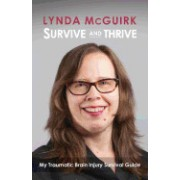 Survive and Thrive: My Traumatic Brain Injury Survival Guide