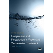 Coagulation and Flocculation in Water and Wastewater Treatment - Third Edition