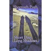 Short Days, Long Shadows by Sheenagh Pugh