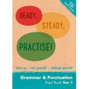 Ready, Steady, Practise!: Year 3 Grammar and Punctuation Pupil Book: English KS2 by Keen Kite Books