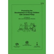 Promoting the Development of Young Children with Cerebral Palsy by Who