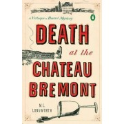 Death At The Chateau Bremont by M. L. Longworth