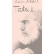 Teatru II - Valeriu Anania