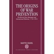 The Origins of War Prevention by Martin Caedel