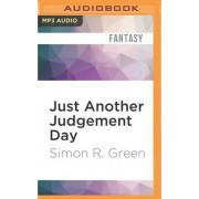 Just Another Judgement Day by Simon R Green